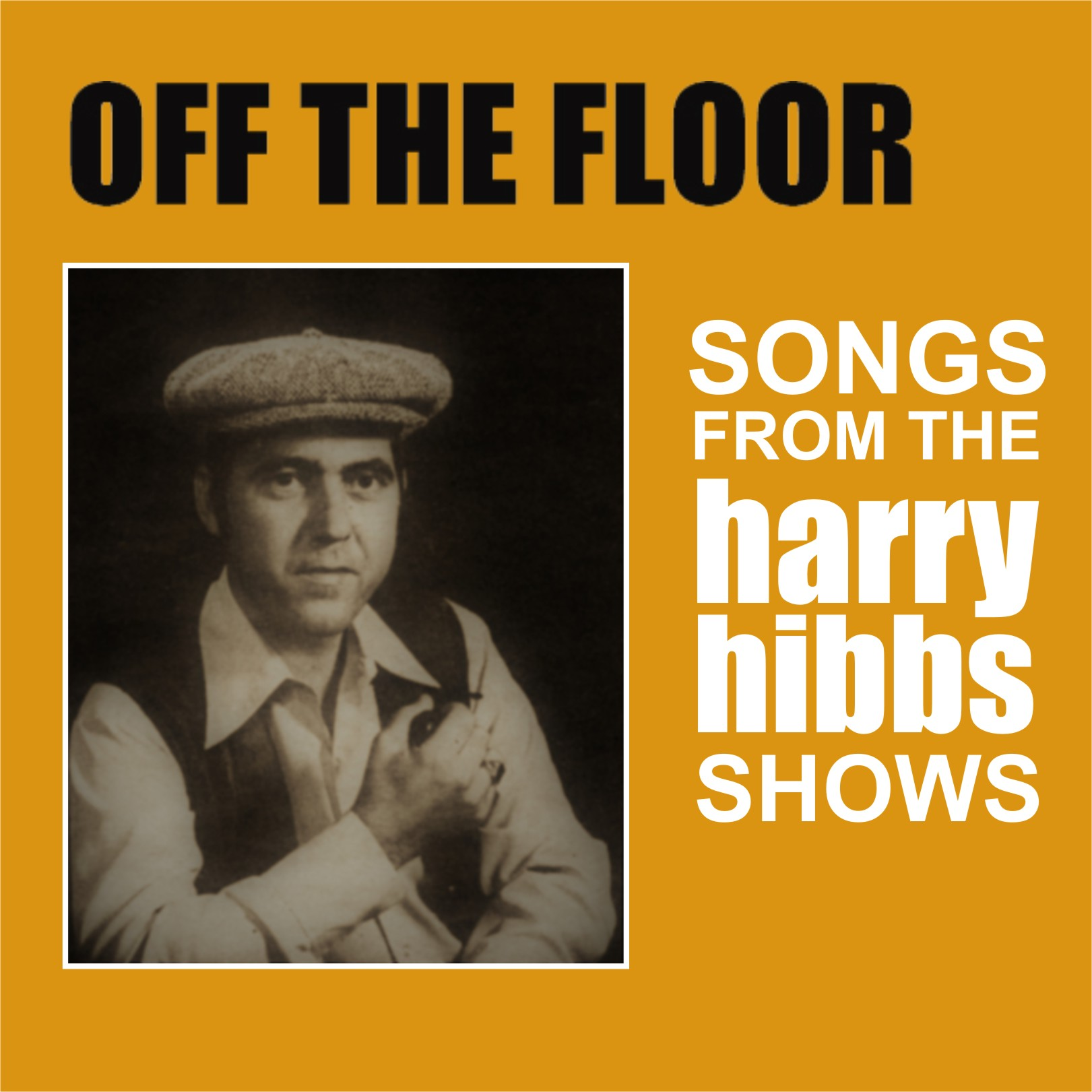 Harry Hibbs Off The Floor