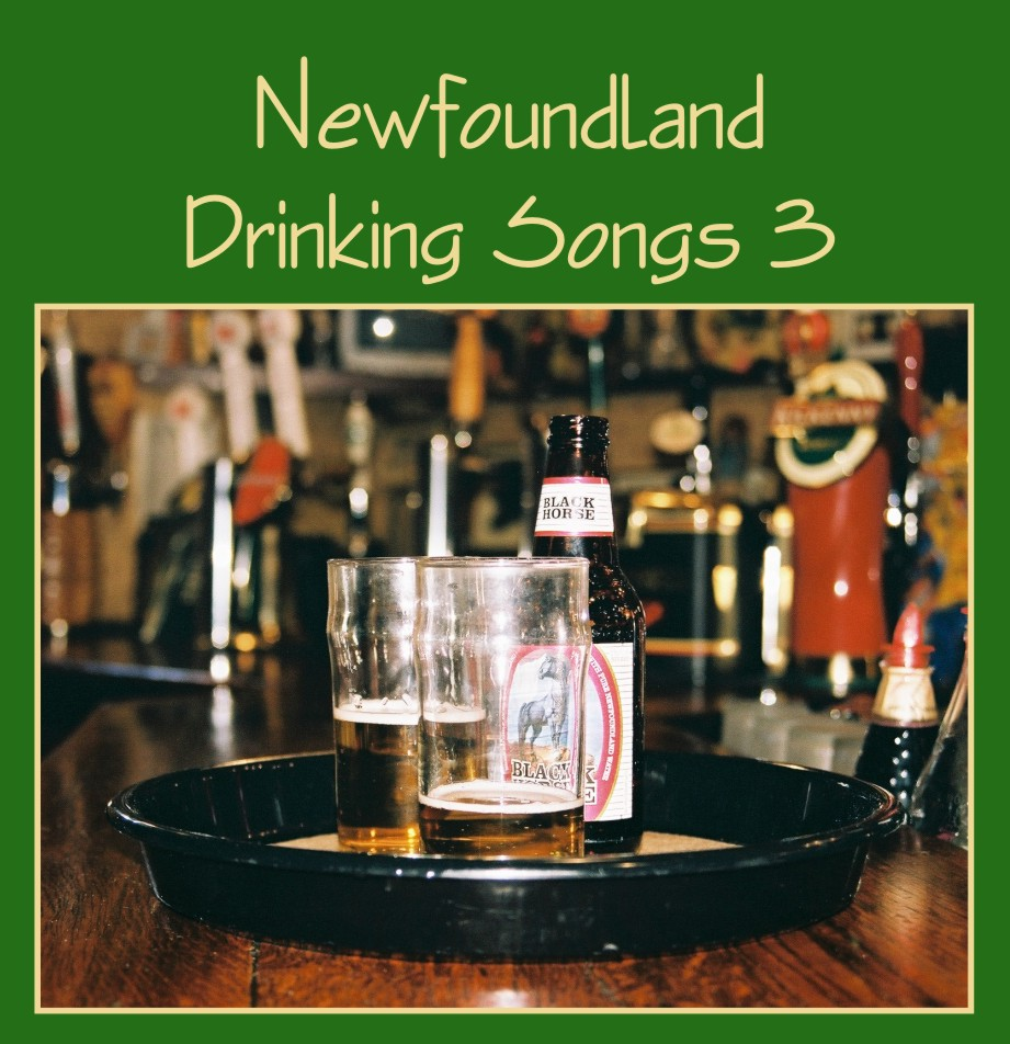 Newfoundland Drinking Songs 3