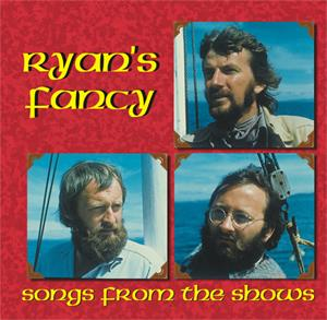 Ryan's Fancy - Songs From The Shows
